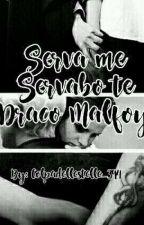 Serva me Servabo te Draco Malfoy by Colpadellestelle_394