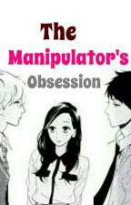 The Manipulator's Obsession [On-Going] by sweetestmonster28