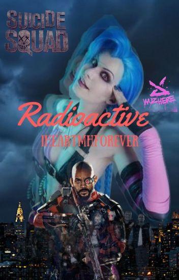 Radioactive ||Suicide Squad