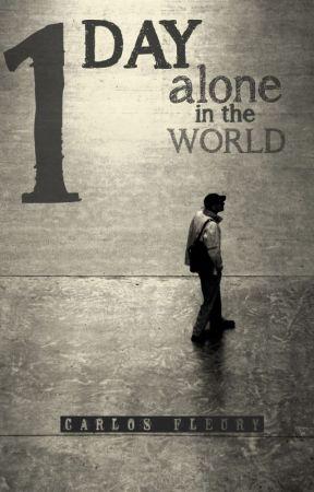 1 Day Alone in the World by carlosfleurybr