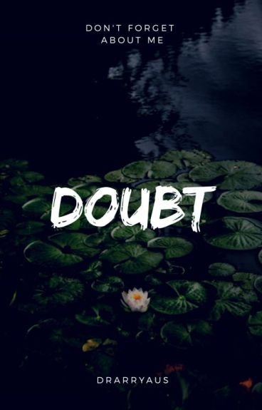 Doubt *EDITING*