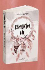Esmerim - Yalın Serisi II by tanimiyormusgibiyap