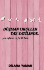 Düşman Okullar Yaz Tatilinde  by bestloves_girl