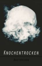 Knochentrocken *coming soon* by Bakterchen