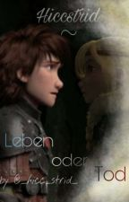 Hiccstrid ~ Leben oder Tod by _hicc_strid_