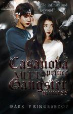 Casanova Prince meets Gangster Princess           (On-going) by dark_princessz07
