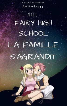 Fairy High School: La famille s'agrandit! (NALU) [Terminée] by Istia-chan43