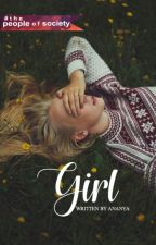 G I R L {wattys2017}|ongoing| by magical-madness
