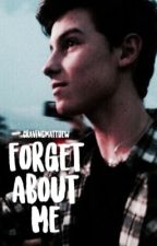 Forget About Me [s.m] by cravingmatthew