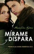 Mirame Y Dispara [#1 BCPR ALESSANDRA NEYMAR] by TwoMadBabes