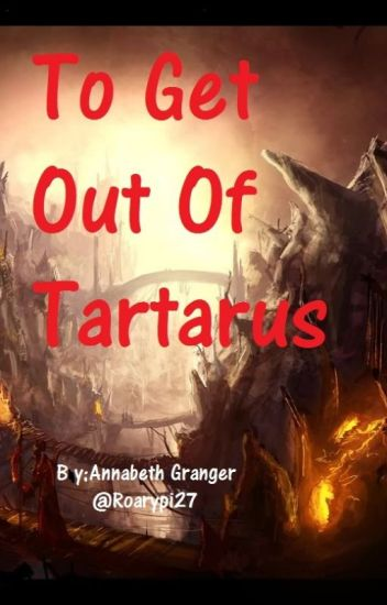 To Get Out Of Tartarus (A Percy Jackson Fanfic)- On hold for now