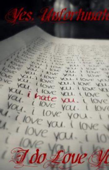 Yes, Unfortunately, I do love you.