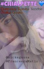 #CHIALPETTE || Francesca Romana Vecchio e Chiara Geraci ||  by nickzz-_-