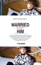 Married Him? +jjk  by yoongmin-