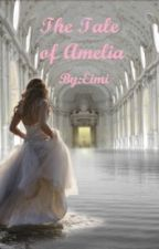 The Tale Of Amelia by EimiPandaLovingFizzy
