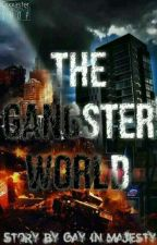 The Gangster World by Gayinmajesty