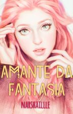 Amante da Fantasia by narshaillle