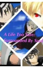 A Life Too Safe: Surrounded by Souls by Seita_Shuuya