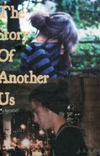 The Story Of Another Us - L.H by ji_is_a_penguin