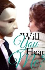 """""""Will You Hear Me?"""" by SierraBoggess"""