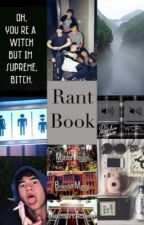 The Book Of My Life // Rant Book // 1 by Mortal_Writer