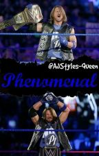 Phenomenal. (AJ Styles)  by AJStylesGirl