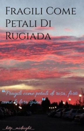 Fragili come petali di rugiada by _http_midnight_