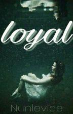 Loyal / hs by nunlevide