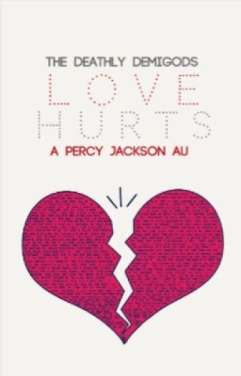 Love Hurts (Percy Jackson AU)