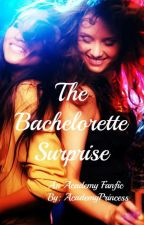 The Bachelorette Surprise by AcademyPrincess
