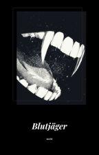 Blutjäger by -LucilleAlex-