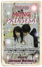 Tulad Mong Prinsesa by ShirayaeMartinez