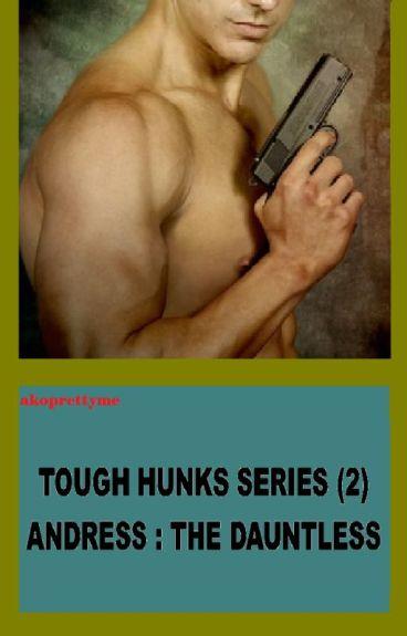Tough Hunks Series (2) Andress : The Dauntless