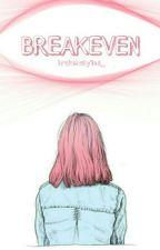 BREAKEVEN | H by brokenstyles_