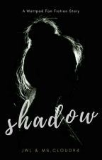 Shadow [Revisi] by MsCloud94