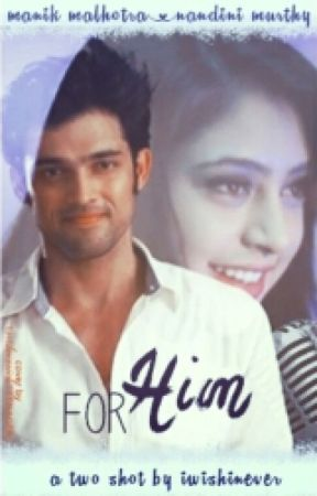 FOR HIM - A MaNan TS by IwishInever
