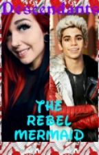 The Rebel Mermaid (Carlos De Vil Love Story) by _GOTBANGTANEXO_