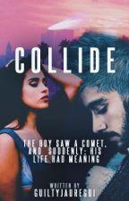 Collide by GuiltyJauregui