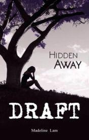 Hidden Away (DRAFT) by mjaywrites