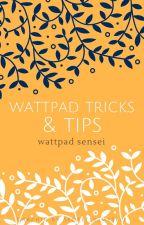 Wattpad Sensei's Tricks and Tips by Cassandra-S