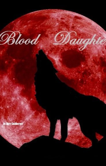 Blood Daughter by magoldberger