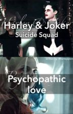 Harley & Joker: Psychopathic Love  by harleyqxxnn