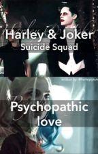 Harley & Joker: Psychopathic Love  by harleyqxxnn