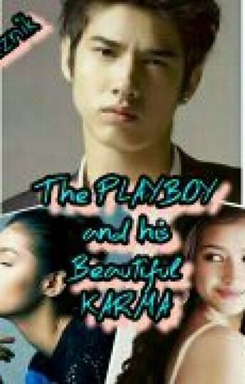 """The Playboy and his Beautiful KARMA""(ONGOING)"