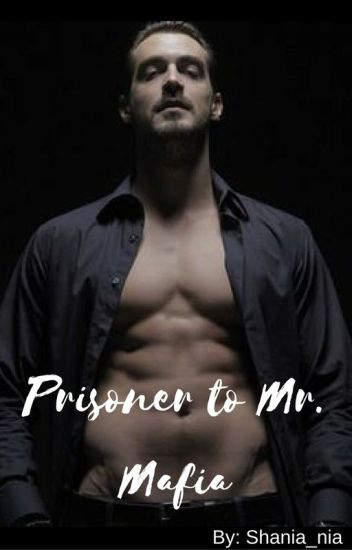 Prisoner to Mr. Mafia (Book 1 In PTMM Series)