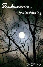 Zakazane... |Bruiseshipping| by Wilczaaga