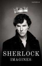 BBC Sherlock Imagines  by sherlockisback