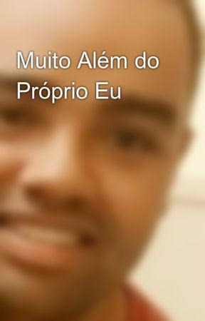 Muito Além do Próprio Eu by JeferssonC