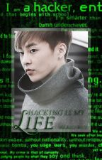 Hacking is my life by xkrisxwux