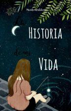 la historia de mi vida by mividaenloslibros5